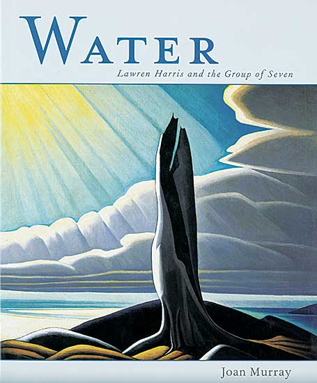 #1522.3 ~ Harris - Water: Lawren Harris and the Group of Seven