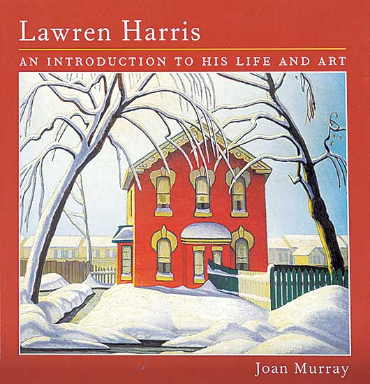 #1525 ~ Harris - Lawren Harris: An Introduction to his Life and Art