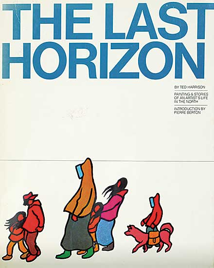 #1528 ~ Harrison - The Last Horizon: Painting and Stories of an Artist's Life in the North