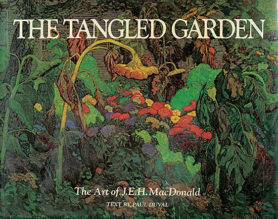 #1551 ~ MacDonald - The Tangled Garden: The Art of J.E.H. MacDonald