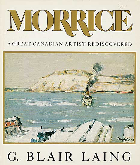 #1554.1 ~ Morrice - Morrice: A Great Canadian Artist Rediscovered