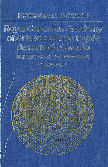 #1578.2 ~ School - Royal Canadian Academy of Arts /Academie Royale des Arts du Canada: Exhibitions and Members 1880-1979