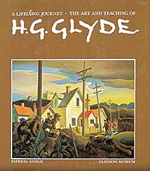 #1522 ~ Glyde - A Lifelong Journey: The Art and Teaching of H.G. Glyde