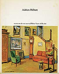 #1528.1 ~ Hebert - Adrien Hebert: Thirty Years of His Art