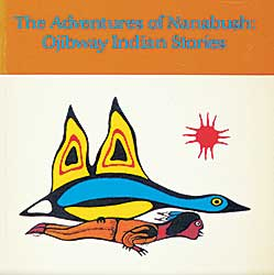 #1532 ~ Kagige - The Adventures of Nanabush: Ojibway Indian Stories