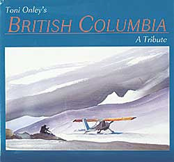 #1559 ~ Onley - Toni Onley's British Columbia: A Tribute
