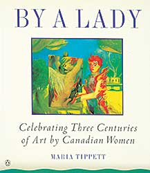 #1584 ~ School - By A Lady: Celebrating Three Centuries of Art by Canadian Women