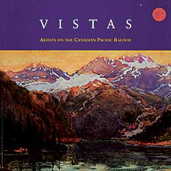 #1586.2 ~ School - Vistas: Artists on the Canadian Pacific Railway