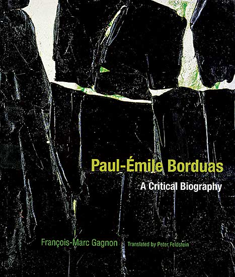 #213 ~ Borduas - Paul-Emile Borduas: A Critical Biography