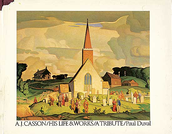 #221 ~ Casson - A.J. Casson: His Life and Works / A Tribute