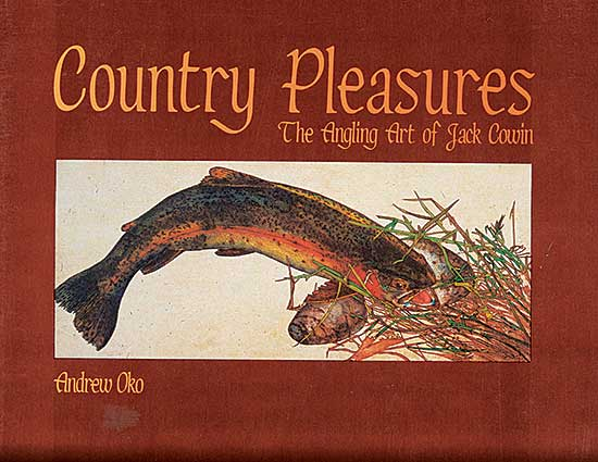 #227 ~ Cowin - Country Pleasures: The Angling Art of Jack Cowin