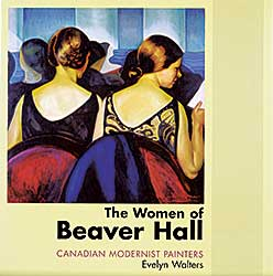 #347 ~ School - The Women of Beaver Hall: Canadian Modernist Painters